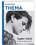 Sophie Scholl. Ihr Leben, ihr Glaube, ihre Ideale (Sonntagsblatt Thema, 2021)